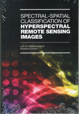 Spectral-Spatial Classification of Hyperspectral Remote Sensing Images Pedram Ghamisi, Jon Atli Benediktsson 9781608078127