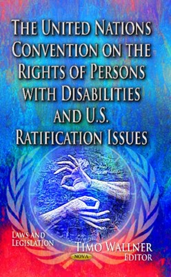 United Nations Convention on the Rights of Persons with Disabilities & U.S. Ratification Issues  9781628081206