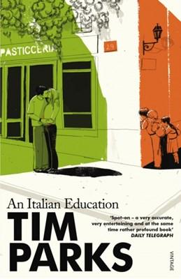 An Italian Education Tim Parks 9780099286967