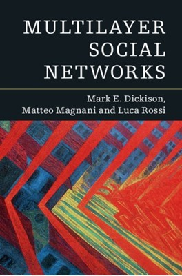 Multilayer Social Networks Luca Rossi, Mark E. Dickison, Matteo (Uppsala Universitet Magnani 9781107438750