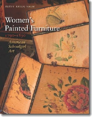 Women's Painted Furniture, 1790-1830 Betsy Krieg Salm 9781584658450