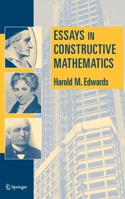 Essays in Constructive Mathematics Harold M. Edwards 9780387219783