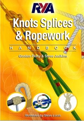 RYA Knots, Splices and Ropework Handbook Perry Gordon, Steve Judkins 9781905104758