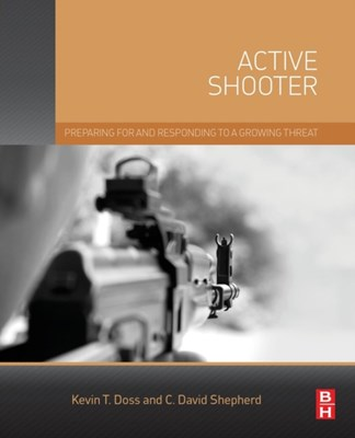 Active Shooter Charles (CEO Shepherd, Kevin (CEO Doss 9780128027844
