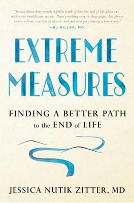 Extreme Measures Jessica Nutik Zitter 9781101982556