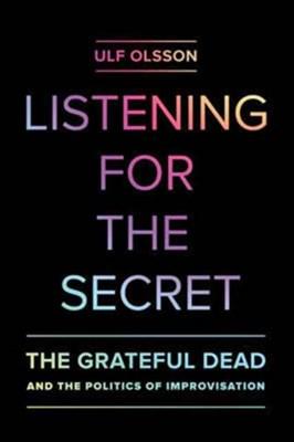 Listening for the Secret Ulf Olsson 9780520286658
