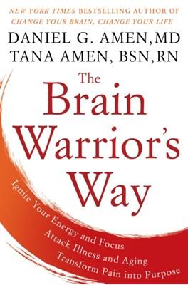 The Brain Warrior's Way Tana Amen, Daniel G. Amen 9781101988473