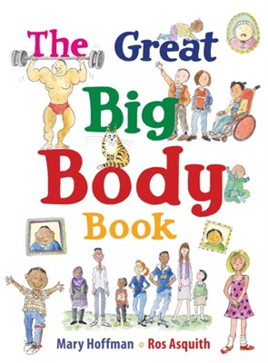 The Great Big Body Book Mary Hoffman 9781847806871
