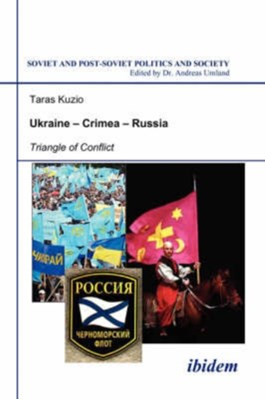 Ukraine-Crimea-Russia - Triangle of Conflict Taras Kuzio 9783898217613