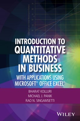 Introduction to Quantitative Methods in Business Rao N. Singamsetti, Michael J. Panik, Bharat Kolluri 9781119220978