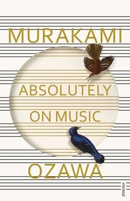Absolutely on Music Haruki Murakami, Seiji Ozawa 9781784700140
