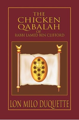 Chicken Qabalah of Rabbi Lamed Ben Clifford Lon Milo DuQuette 9781578632152