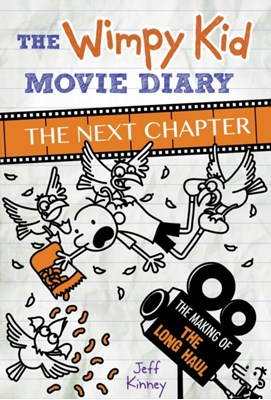 The Wimpy Kid Movie Diary: The Next Chapter (The Making of The Long Haul) Jeff Kinney 9780141388199