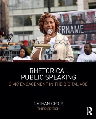 Rhetorical Public Speaking Nathan (Lousiana State University Crick 9781138292796