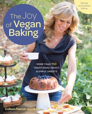 The Joy of Vegan Baking, Revised and Updated Edition Colleen Patrick-Goudreau 9781592337637