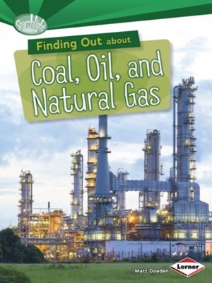 Finding Out About Coal Oil and Natural Gas Matt Doeden 9781467745536