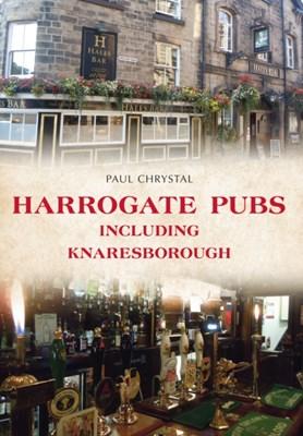 Harrogate Pubs Paul Chrystal 9781445653181