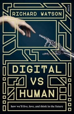 Digital vs Human Richard Watson 9781925228427