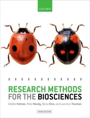 Research Methods for the Biosciences Debbie (Senior Lecturer Holmes, Diana (Senior Lecturer Dine, Peter (Senior Lecturer Moody, Laurence (Senior Lecturer Trueman 9780198728498