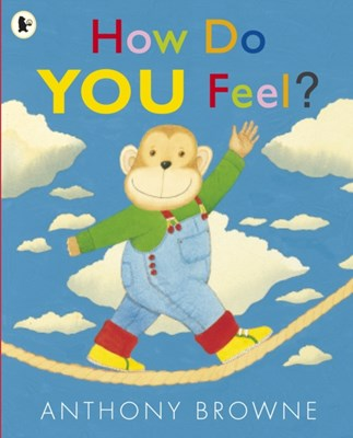 How Do You Feel? Anthony Browne 9781406338515