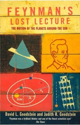 Feynman's Lost Lecture Judith R. Goodstein, David L. Goodstein 9780099736219