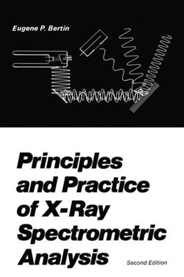 Principles and Practice of X-Ray Spectrometric Analysis E.P. Bertin 9781461344186