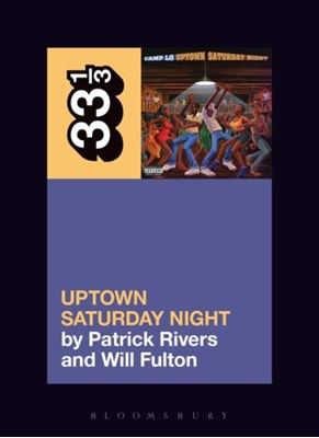 Camp Lo's Uptown Saturday Night William (LaGuardia Community College Fulton, Patrick (University of New Haven Rivers 9781501322723
