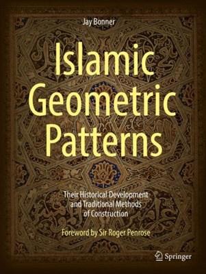 Islamic Geometric Patterns Jay Bonner 9781441902160