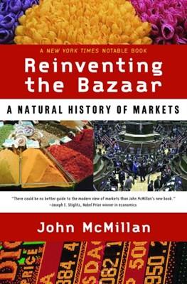 Reinventing the Bazaar John McMillan 9780393323719