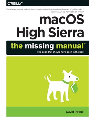macOS High Sierra: The Missing Manual David (The New York Times) Pogue 9781492032007