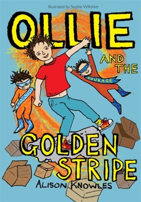 Ollie and the Golden Stripe Alison Knowles 9781785920813