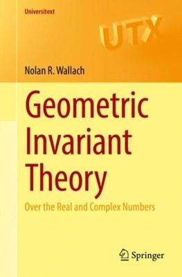 Geometric Invariant Theory Nolan R. Wallach 9783319659053
