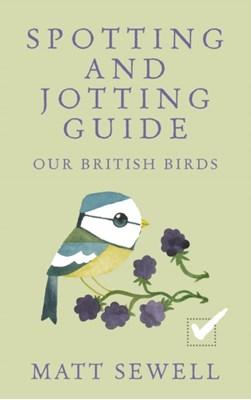 Spotting and Jotting Guide Matt Sewell 9780091960001