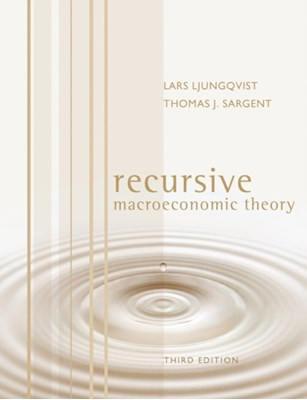 Recursive Macroeconomic Theory Lars Ljungqvist, Thomas J. (New York University) Sargent, Lars (Stockholm School of Economics) Ljungqvist 9780262018746