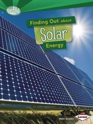 Finding Out About Solar Energy Matt Doeden 9781467745574