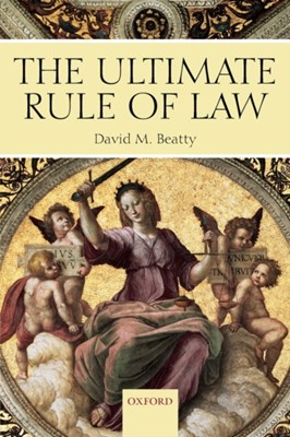 The Ultimate Rule of Law David M. (Professor of Law Beatty 9780199288014