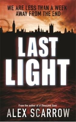 Last Light Alex Scarrow 9780752893273