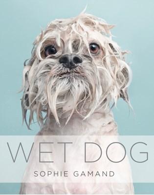 Wet Dog Sophie Gamand 9781781314098