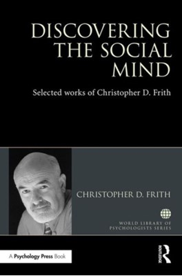 Discovering the Social Mind Christopher D. (Wellcome Trust Centre for Neuroimaging Frith 9781138641433