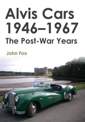 Alvis Cars 1946-1967 John Fox 9781445656304