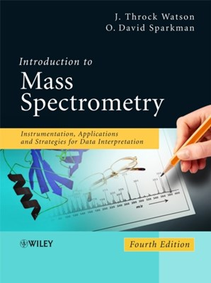 Introduction to Mass Spectrometry O. David Sparkman, J. Throck Watson 9780470516348