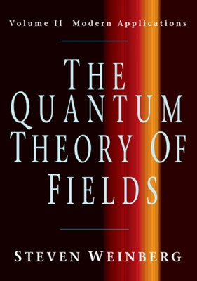 The Quantum Theory of Fields Steven (University of Texas Weinberg 9780521670548