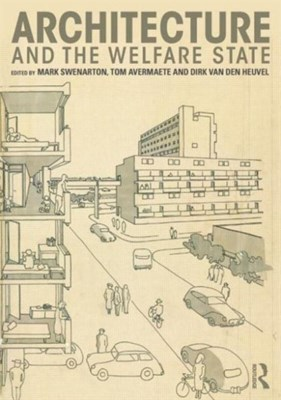 Architecture and the Welfare State  9780415725408