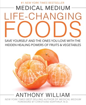 Medical Medium Life-Changing Foods Anthony William 9781401948320