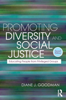 Promoting Diversity and Social Justice Diane J. (consultant Goodman 9780415872881