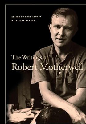 The Writings of Robert Motherwell Robert Motherwell 9780520250482