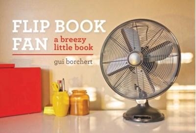 Flip Book Fan Gui Borchert 9781452151281