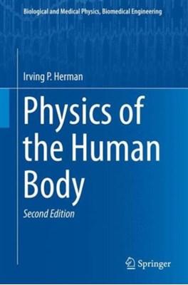 Physics of the Human Body Irving P. Herman 9783319239309