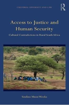 Access to Justice and Human Security Dr Sindiso Mnisi Weeks 9781138060777