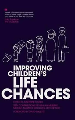 Improving Children's Life Chances Alison Garnham, Jonathan Bradshaw, Ruth Lister, Mike Shaw 9781910715208